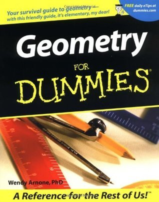 Geometry For Dummies (For Dummies  by  Wendy Arnone