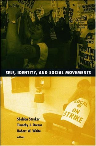 Self, Identity, and Social Movements  by  Sheldon Stryker