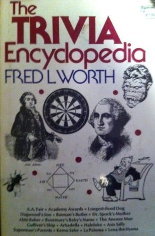 The Trivia Encyclopedia Fred L. Worth