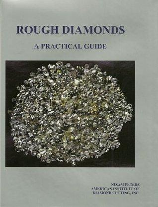 Rough Diamonds, A Practical Guide Nizam Peters