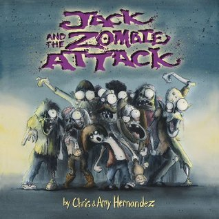 Jack and the Zombie Attack Amy Hernandez