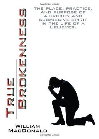 True Brokenness  by  William MacDonald