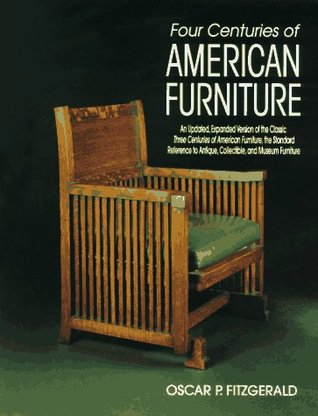 Three Centuries of American Furniture Oscar P. Fitzgerald