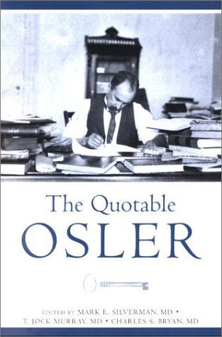 The Quotable Osler (Medical Humanities) Mark E. Silverman