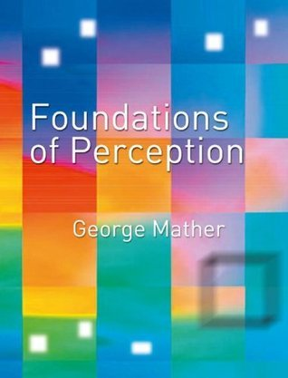 Foundations of Perception George Mather