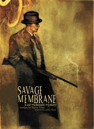 Savage Membrane (Cal McDonald Mystery, #1)  by  Steve Niles