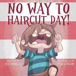 No Way to Haircut Day! (Grammys Gang #1)  by  Flo Barnett