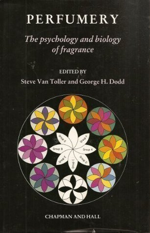 Perfumery: the Psychology and Biology of Fragrance Steve Van Toller