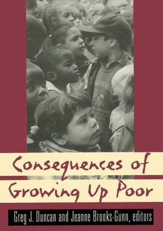 Neighborhood Poverty, Volume 1: Context and Consequences for Children  by  Jeanne Brooks-Gunn