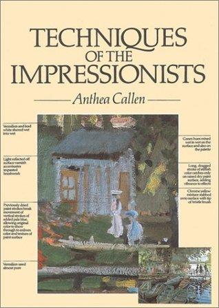 Techniques of the Impressionists  by  Anthea Callen