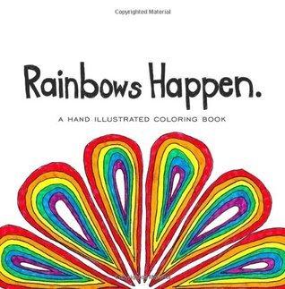 Rainbows Happen: a coloring book  by  Carla Kaiser