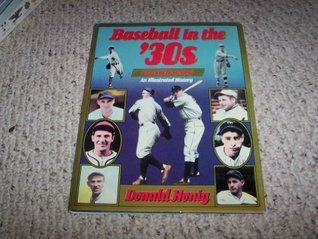 Baseball in the 30s Donald Honig