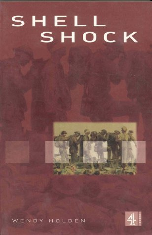 Shell Shock:The Psychological Impact of War Wendy     Holden