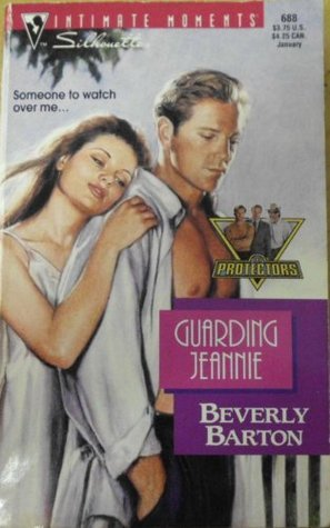 Guarding Jeannie (The Protectors, #5) (Silhouette Intimate Moments, #688)  by  Beverly Barton