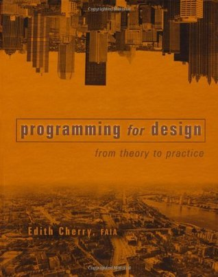 Programming for Design: From Theory to Practice  by  Edith Cherry
