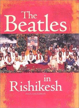 Beatles in Rishikesh  by  Paul Saltzman
