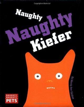 Naughty Naughty Kiefer  by  Wendy Ann Gardner