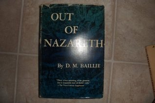 Out of Nazareth D.M.  Baillie