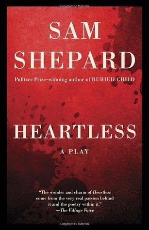 Heartless: A Play Sam Shepard