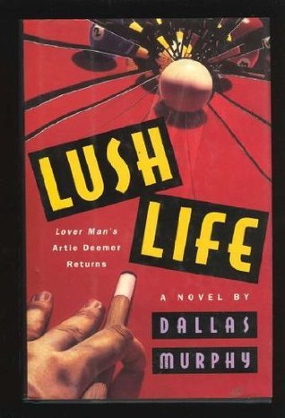 Lush Life Dallas Murphy