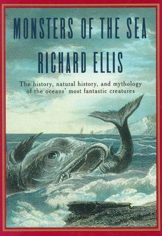 Monsters Of The Sea Richard Ellis