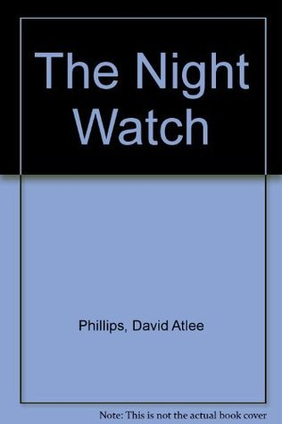 The Nightwatch  by  David Atlee Philips