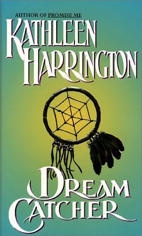Dream Catcher (Dream Seekers, #1) Kathleen Harrington