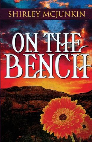On the Bench Shirley McJunkin