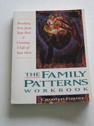 Family Pattern Workbk  by  Carolyn Foster
