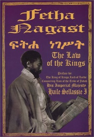 The Fetha Nagast: The Law of the Kings Haile Sellasie