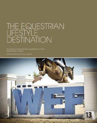 The Equestrian Lifestyle Destination  by  Elena Lusenti & Katherine Bellissimo