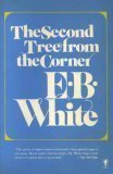 The Second Tree from the Corner  by  E.B. White