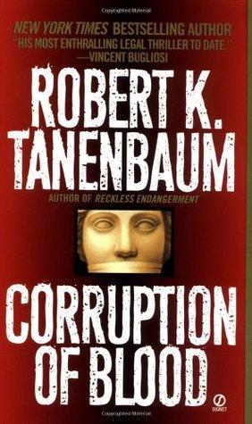 Corruption of Blood (Butch Karp, #6) Robert K. Tanenbaum
