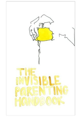 The Invisible Parenting Handbook (Volume 1)  by  mama
