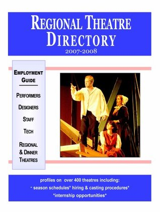 Regional Theatre Directory 2007-2008: A National Guide to Employment in Regional & Dinner Theatres for Performers(Equity & Non-Equity), Designers, ... ... Directory) (Regional Theatre Directory)  by  Peg Lyons