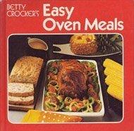 Easy Oven Meals  by  Betty Crocker