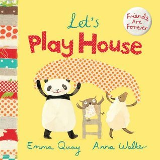 Lets Play House  by  Emma Quay