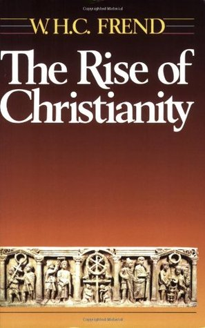 Rise of Monophysite Movement  by  William H.C. Frend