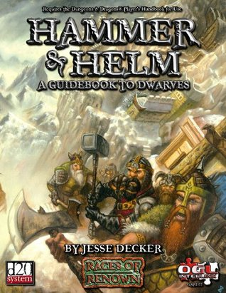 Hammer & Helm (d20 System) (Races of Renown)  by  Jesse Decker