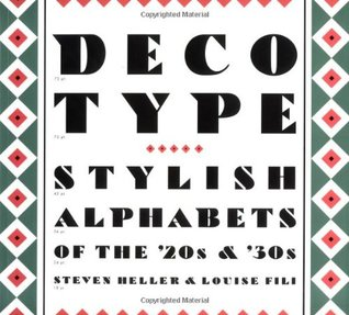 Deco Type: Stylish Alphabets from the 20s and 30s Steven Heller