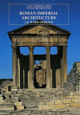 Studies In Roman And Early Christian Architecture J.B. Ward-Perkins