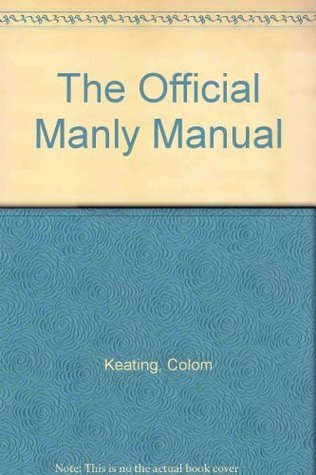 The Official Manly Manual  by  Colom Keating