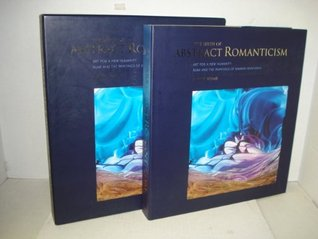 The Birth of Abstract Romanticism: Art for the New Humanity: Rumi and the Paintings of Kamran Khavarani Albert Boime