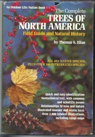Complete Trees of North America: Field Guide and Natural History  by  Thomas S. Elias