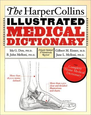 The HarperCollins Illustrated Medical Dictionary: The Complete Home Medical Dictionary  by  Ida G. Dox