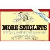 More Sniglets: Any Word That Doesnt Appear in the Dictionary, but Should  by  Rich Hall