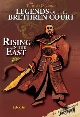 Rising In The East (Pirates of the Caribbean: Legends of the Brethren Court #2) Rob Kidd