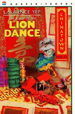 The Case of the Lion Dance (Chinatown, #2)  by  Laurence Yep