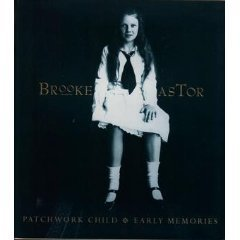 Patchwork Child: Early Memories  by  Brooke Astor