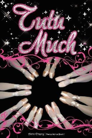 Tutu Much: The Dance Series (Book #1)  by  Airin Emery